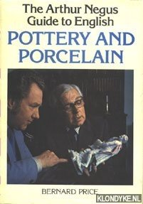 The Arthur Negus Guide to English Pottery and Porcelain