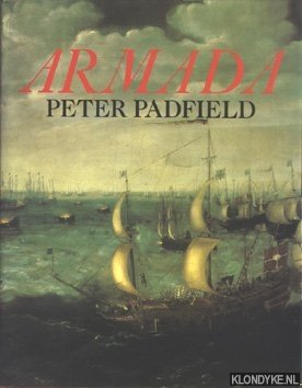 Armada, a Celebration of the Four Hundredth Anniversary of the Defeat of the Spanish Armada 1588-1988