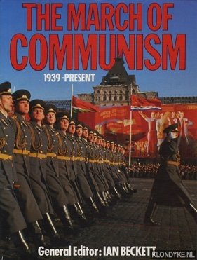 The March of Communism, 1939-present