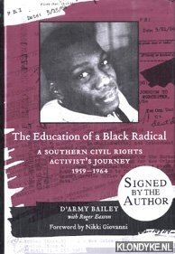 The education of a Black radical a Southern civil rights activist's journey, 1959-1964