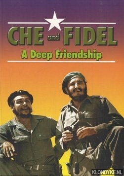 Che and Fidel a deep friendship