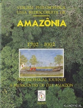 Philosophical Journey, a Rediscovery of the Amazon 1792-1992