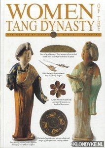 Women of the Tang Dynasty - The Genius of China a Close Up Guide