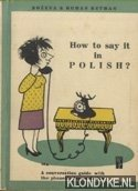 How to say it in Polish? A conversation guide with the phonetic transcription