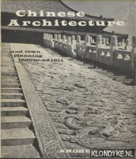 Chinese Architecture and Town Planning 1500BC-AD1911