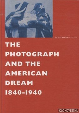 The Photograph and the American Dream 1840-1940