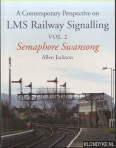 A Contemporary Perspective on LMS Railway Signalling Vol 2