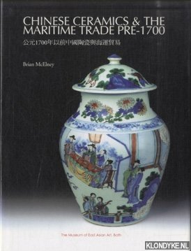 Chinese Ceramics and the Maritime Trade Pre-1700