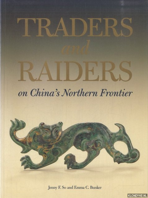 Traders and Raiders on China's Northern Frontier