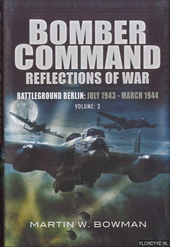 Bomber Command. Reflections of War