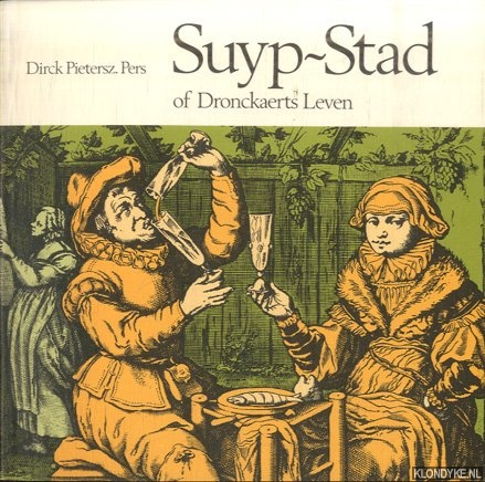 Suyp-stad of dronckaerts leven