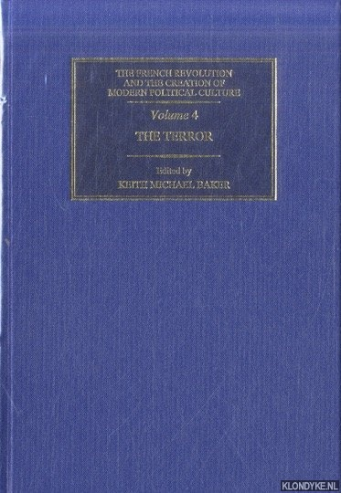 The French Revolution and the Creation of Modern Political Culture. Volume 4