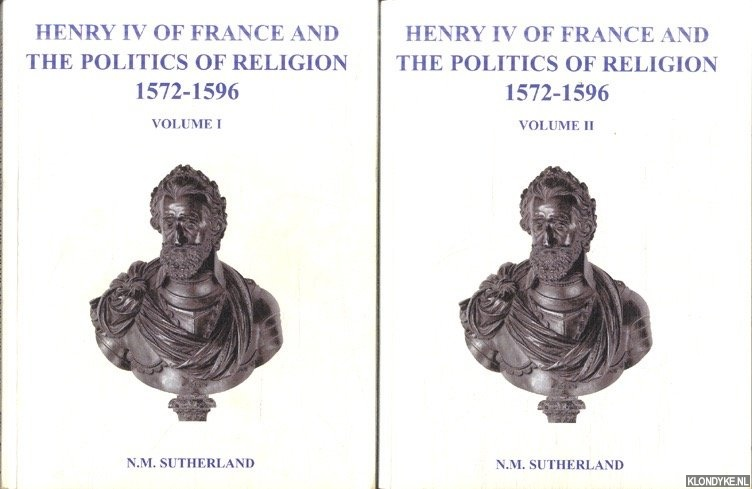 Henry IV of France and the politics of religion 1572-1596