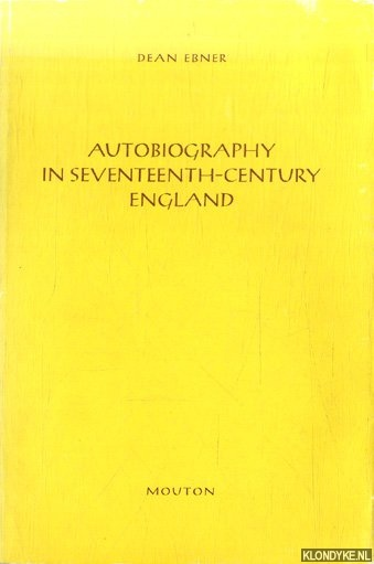 Autobiography in Seventeenth-Century England