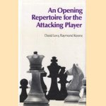 An opening repertoire for the attacking player door David N.L. Levy