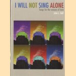 I will not sing alone door John L. Bell