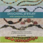 Designing Jewelry with Semiprecious Beads door Kim Gover