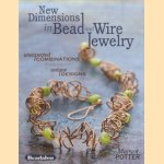 New Dimensions in Bead and Wire Jewelry door Margot Potter