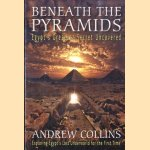 Beneath the Pyramids Egypt'S Greatest Secret Uncovered door Andrew Collins