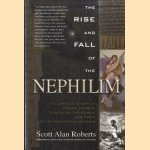 Rise and Fall of the Nephilim door Scott Alan Roberts