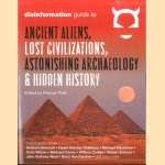 Disinformation Guide to Ancient Aliens, Lost Civilizations, Astonishing Archaeology and Hidden History door Preston Peet