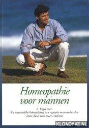 BRUNNER, RUEDI - Homeopathie voor mannen. A. Vogel over: De natuurlijke behandeling van typische mannenkwalen. Minikuur voor meer vitaliteit
