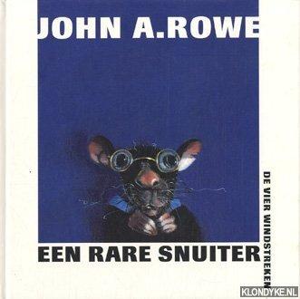 ROWE, JOHN A. - Een rare snuiter