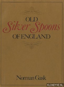 GASK, NORMAN - Old Silver Spoons of England