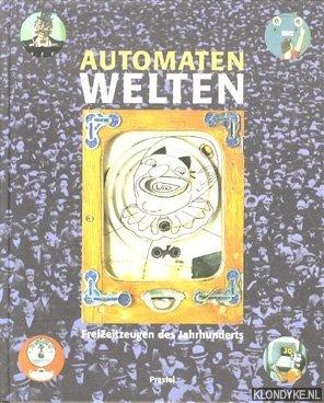 HORNBOSTEL, WILHELM - Automatenwelten: FreiZeitzeugen des Jahrhunderts
