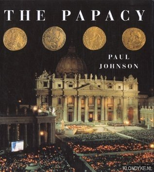 JOHNSON, PAUL - The papacy