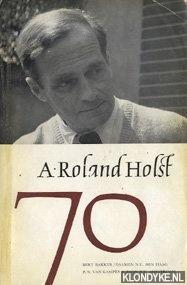 BAKKER, BERT - E.A. - A. Roland Holst 70