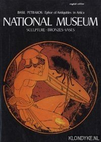 PETRAKOS, BASIL - National Museum: Sculpture / Bronzes / Vases