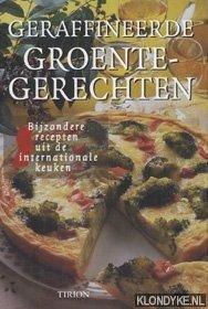 FRANSSEN-SEEBREGTS, HENNIE - Geraffineerde groentegerechten
