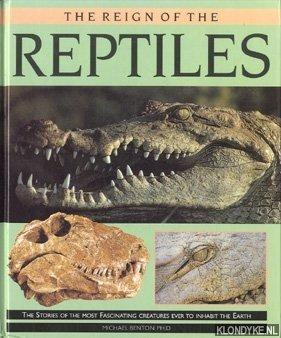 BENTON, M. J. - The reign of the reptiles