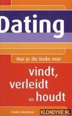 OOSTERBAAN, NIENKE - Dating: hoe je die leuke man vindt, verleidt en houdt