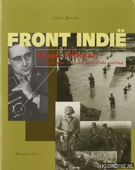 Zweers, Louis - Front-Indië: Hugo Wilmar, ooggetuige van een koloniale oorlog