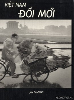 BANNING, JAN - Viet Nam Doi Moi