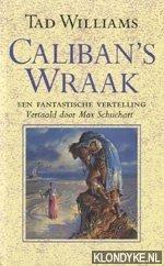 WILLIAMS, TAD - Caliban's wraak, een fantastische vertelling