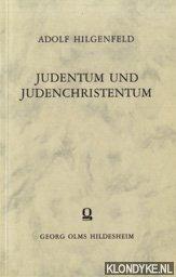 HILGENFELD, ADOLF - Judentum und Judenchristentum. Eine Nachlese zu der Ketzergeschichte des Urchristentums