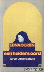 BRIEN, EDNA O' - Een heidens oord. Jaren van onschuld