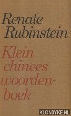 RUBINSTEIN, RENATE - Klein Chinees woordenboek