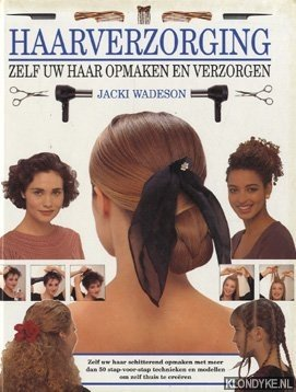 WADESON, JACKI - Haarverzorging: zelf uw haar opmaken en verzorgen