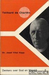 VITAL KOPP, JOSEF - Teilhard de Chardin. Denkers over God en Wereld