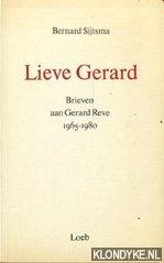 SIJTSMA, BERNHARD - Lieve Gerard: brieven aan Gerard Reve, 1965-1980