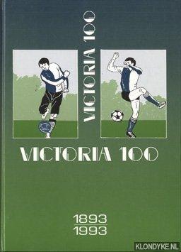 BEKER, ROB - E.A. - Victoria 100. 1893-1993. Portret van een eigenzinnige Hilversumse voetbal- en vriendenclub