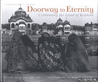 KOOIJ, ARIE VAN DER - Doorway to eternity: celebrating the land of Krishna