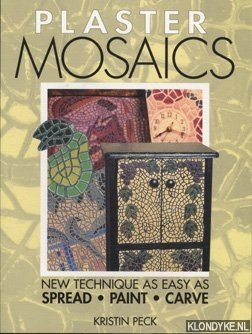 PECK, KIRSTIN - Plaster mosaics: new techniques as easy as spread, paint, carve
