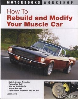 SCOTT, JASON - How to rebuild and modify your muscle car