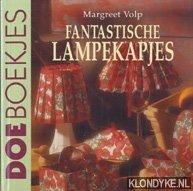 VOLP, MARGREET - Fantastische lampekapjes