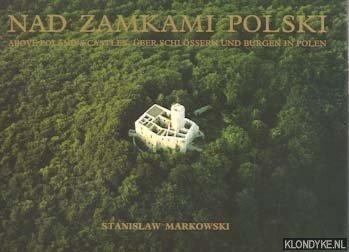Markowski, Stanislaw - Above Poland's Castles / Über Schlössern und Burgen in Polen / Nad Zamkami Polski